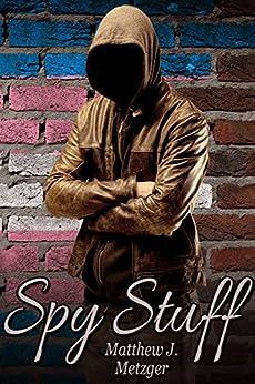 Spy Stuff by [Matthew J. Metzger]