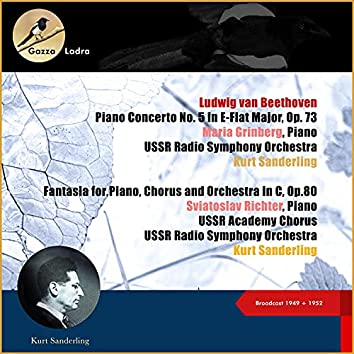 Ludwig Van Beethoven: Piano Concerto No. 5 In E-Flat Major, Op. 73 - Fantasia for Piano, Chorus and Orchestra in C, Op.80 (Broadcast of 1949 + 1952 (10ter Todestag/10th Deathday))