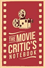 """The Movie Critic's Notebook: The Perfect Journal for Serious Movie Buffs and Film Students. 6.14"""" x 9.21"""" Perfect Bound Journal"""