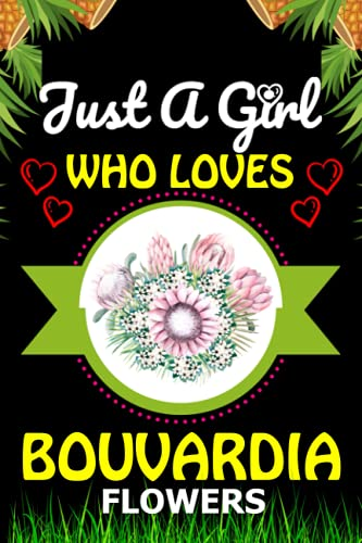 Just a Girl Who loves Bouvardia Flowers: Blank Lined Composition Notebook Gift For Bouvardia Flowers Girlfriend, Sister, Mom, Women/Christmas, Halloween And Thanksgiving Gift ides
