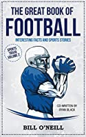The Great Book of Football: Interesting Facts and Sports Stories (Sports Trivia)