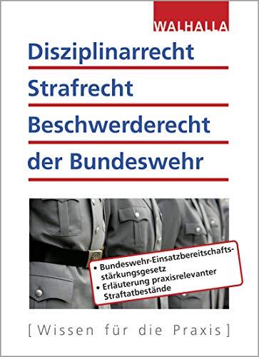 Disziplinarrecht, Strafrecht, Beschwerderecht der Bundeswehr: Bundeswehr-Einsatzbereitschaftsstärkungsgesetz; Erläuterung praxisrelevanter Straftatbestände