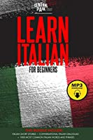 Learn Italian for Beginners 4 in 1Bundle: Italian Short Stories+Conversational Italian Dialogues+1.000 most Common Italian Words and Phrases