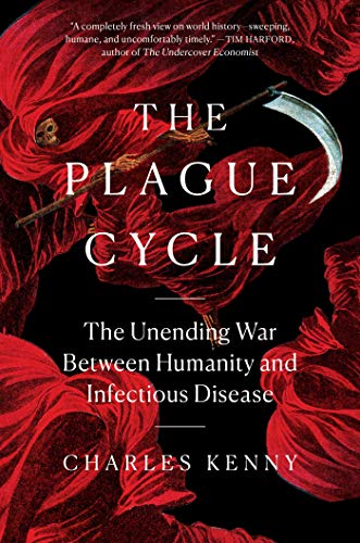The Plague Cycle: The Unending War Between Humanity and Infectious Disease