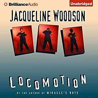 Locomotion                   By:                                                                                                                                 Jacqueline Woodson                               Narrated by:                                                                                                                                 Dion Graham                      Length: 1 hr and 19 mins     59 ratings     Overall 4.4