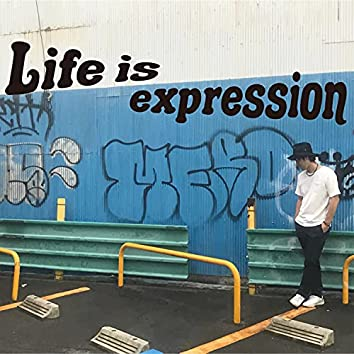 Life is expression [Ver.2]