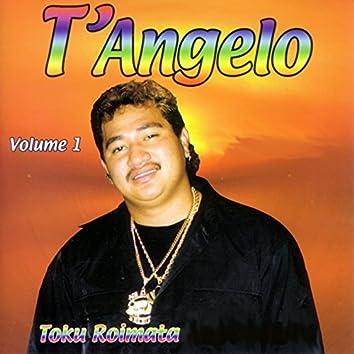 T'Angelo, Vol. 1 (Toku Roimata)