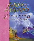 Antonio Machado Para Niños (Poesía Para Niños)