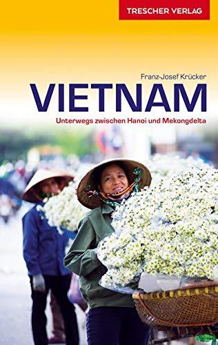 Reiseführer Vietnam: Mit Hanoi, Hue und Saigon (Trescher-Reiseführer)