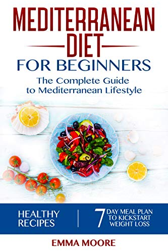 mediterranean diet a guide to get you started