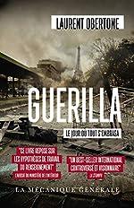 Guerilla - Tome 1 Le jour où tout s'embrasa (01) de Laurent Obertone