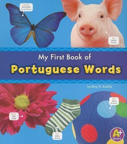 My First Book of Portuguese Words (Bilingual Picture Dictionaries) (Multilingual Edition) by Katy R. Kudela(2011-02-01)