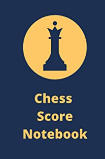 Chess Score Notebook: Chess Game Record Keeper Book, Record Your Games, Log Wins Moves & Strategy | Journal Match Scoreboo...