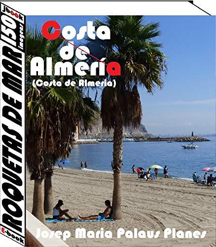 Costa de Almeria: Roquetas de Mar (150 imagens) (Portuguese Edition)