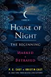 House of Night: The Beginning: Marked and Betrayed