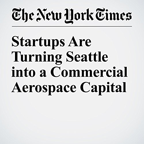 Startups Are Turning Seattle into a Commercial Aerospace Capital cover art