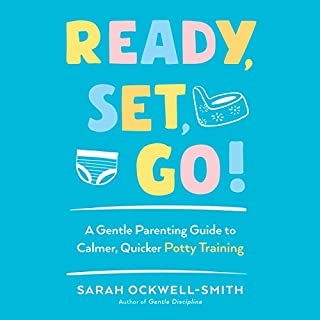 Ready, Set, Go!     A Gentle Parenting Guide to Calmer, Quicker Potty Training              By:                                                                                                                                 Sarah Ockwell-Smith                               Narrated by:                                                                                                                                 Fiona Hardingham                      Length: 4 hrs and 15 mins     Not rated yet     Overall 0.0
