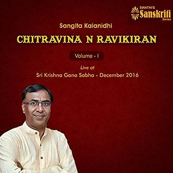 Sangita Kalanidhi Chitravina N. Ravikiran, Vol. 1 (Live at Sri Krishna Gana Sabha, December 2016)