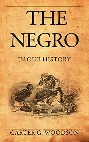 The Negro in Our History (Illustrated) (English Edition)