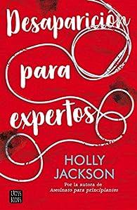 Desaparición para expertos par Holly Jackson