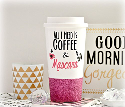 Coffee and Mascara, All I Need is Coffee and Mascara, Glitter Coffee Mug, CUSTOM Glitter Mug, Glitter Travel Mug, Coffee Lover Gift