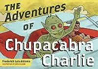 The Adventures of Chupacabra Charlie (Latinographix)