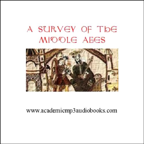 A Survey of the Middle Ages: A.D. 500 - 1270 audiobook cover art