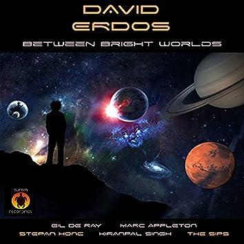 Between Bright Worlds