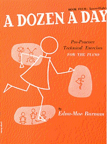 A Dozen A Day Book 4: Lower Higher Pre-Practice Technical Exercises