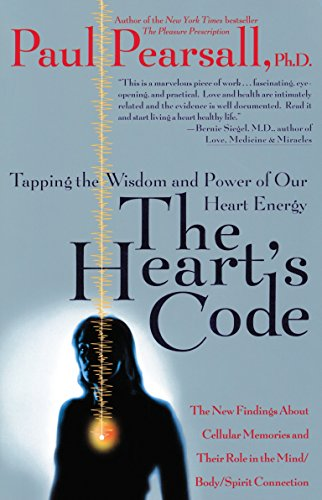 The Heart's Code: Tapping the Wisdom and Power of Our Heart Energy : The New Findings About Cellular Memories and Their Role in the Mind/Body/Spirit Connection