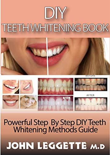 Diy Teeth Whitening Book Powerful Step By Step Diy Teeth