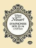 Mozart: Symphonies Nos. 22-34 in Full Score