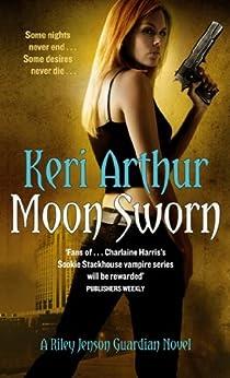 Moon Sworn: Number 9 in series (Riley Jenson Guardian) by [Keri Arthur]