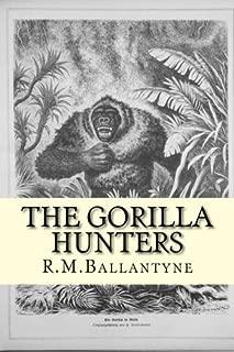 The Gorilla Hunters by R. M. Ballantyne (2014-06-17)
