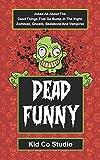 Dead Funny: Halloween Joke Book for Kids with Zombie Jokes, Skeleton Jokes, Vampire