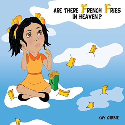 Are There French Fries in Heaven? audiobook cover art