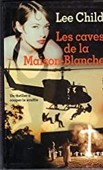 Les caves de la Maison-Blanche de Lee Child