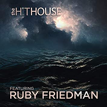 The Hit House Featuring Ruby Friedman
