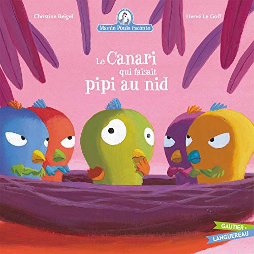 Mamie Poule raconte - Le Canari qui faisait pipi au nid