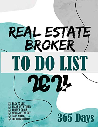 Real estate broker To Do List 2021: 365 Days To Do List planner, 2021 day minder monthly planner, Daily Planner and Organizer 8.5x11, Task with timer, Goals, Meals, Notes