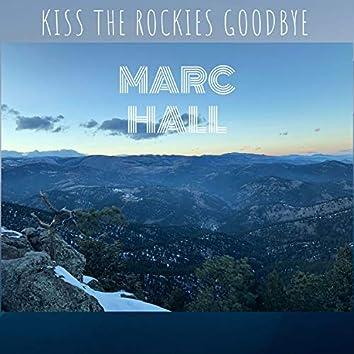 Kiss the Rockies Goodbye