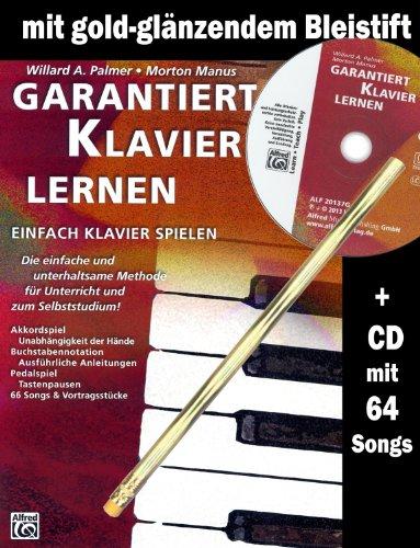 Gegarandeerd piano leren [pianoschool] - met goud-metallic glanzend potlood + CD - de eenvoudige en leuke methode voor onderwijs en zelfstudie incl. muziektheorie en notenleer [muzieknoten]