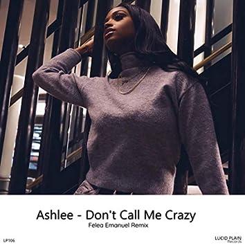Don't Call Me Crazy (Felea Emanuel Remix)