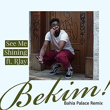 See Me Shining (Bahia Palace Remix)