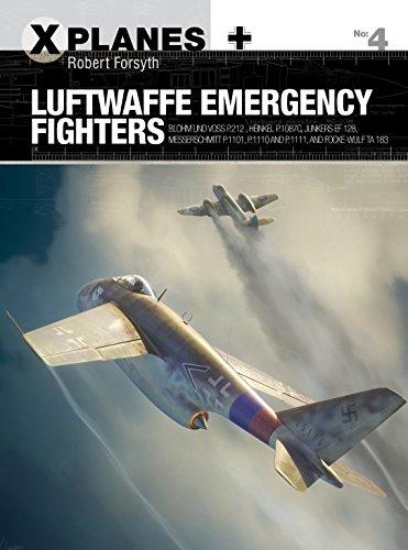 Luftwaffe Emergency Fighters: Blohm & Voss BV P.212 , Heinkel P.1087C, Junkers EF 128, Messerschmitt P.1101, Focke-Wulf Ta 183 and Henschel Hs P.135 (X-Planes Book 4) (English Edition)