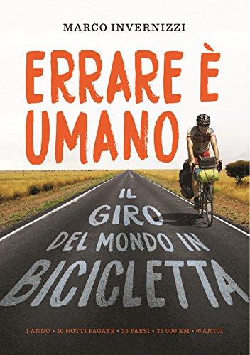 Errare è umano: Il giro del mondo in bicicletta (foto in bianco e nero)