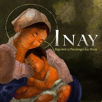 Inay (Mga Awit At Panalagin Kay Maria)