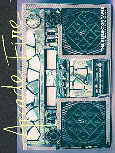 Arcade Fire - Live At Earls Court: The Reflektor Tapes