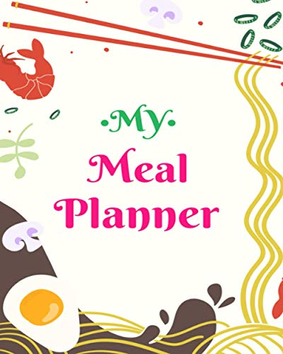 My Meal Planner: Weekly Planner to Track and Plan your Meals with Grocery List Logbook