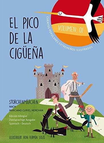 El pico de la cigea - Storchenmrchen Vol. 1: Cuentos populares extremeos ilustrados